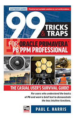 99 Tricks and Traps for Oracle Primavera P6 PPM Professional